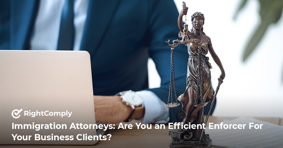 Immigration-Attorneys-Efficient-Enforcer-For-Your-Business-Clients