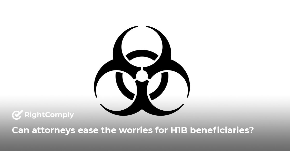 CoronaVirus Scenario: Attorneys role to ease worries for H1B beneficiaries