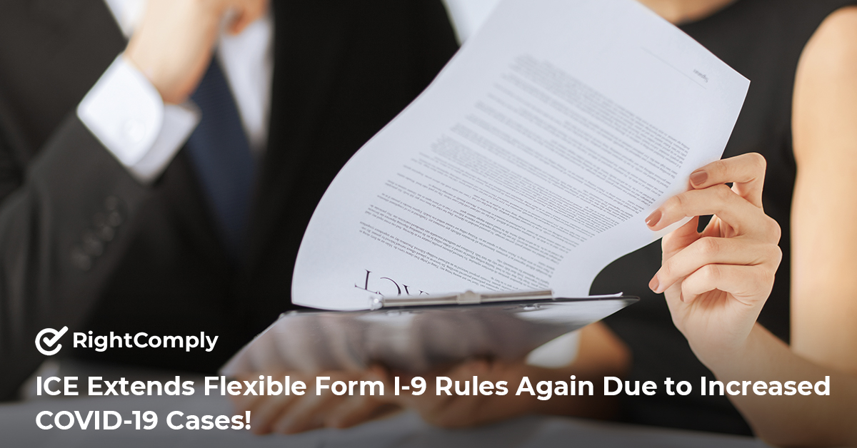 ICE Extends Flexible Form I-9 Rules Again Due to Increased COVID-19 Cases!