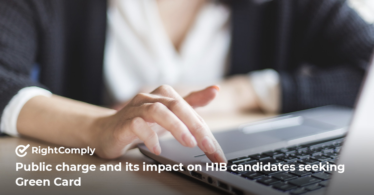 Public charge and its impact on H1B candidates seeking Green Card