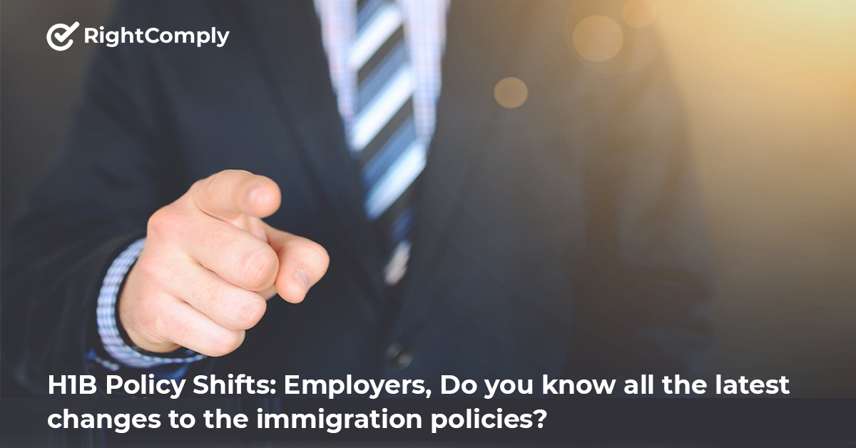 H1B-Policy-Shifts-Employers-need-to-know-the-latest-changes-to-the-immigration-policies