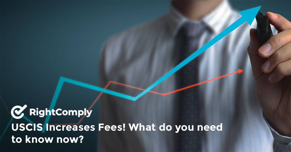 USCIS Increases Fees! What do you need to know now?